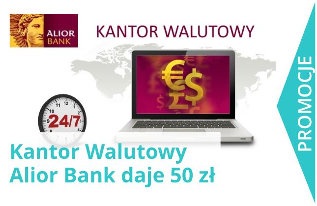 Kantor Walutowy Alior Bank daje 50 zł.