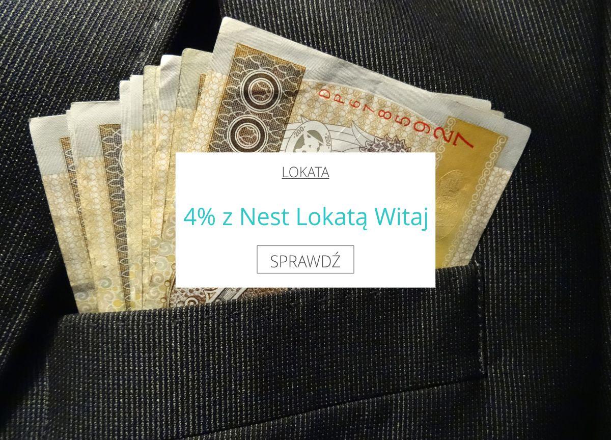 Nest Lokata Witaj i oprocentowanie 4%.