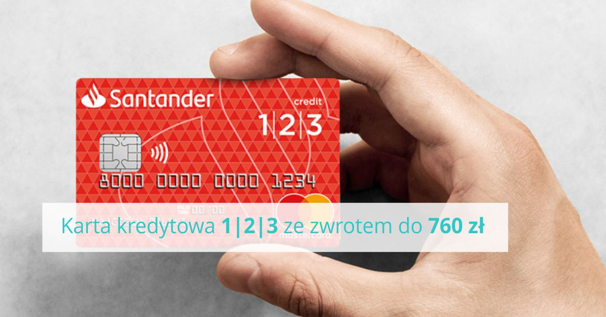 Do 760 zł zwrotu z kartą kredytową 1|2|3 Santander Banku