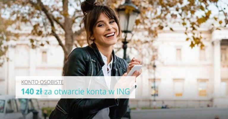 140 zł za otwarcie konta w ING Banku Śląskiego.