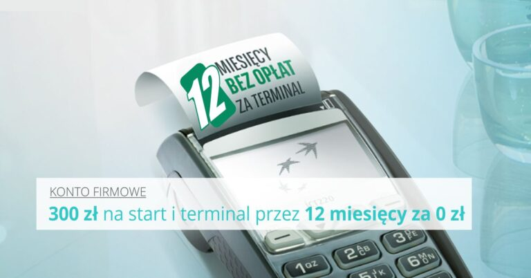 Rachunek firmowy i 300 zł na start + darmowy terminal przez rok.