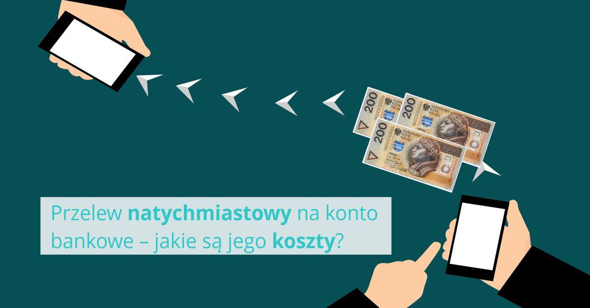 Przelew natychmiastowy na konto bankowe – jakie są jego koszty?