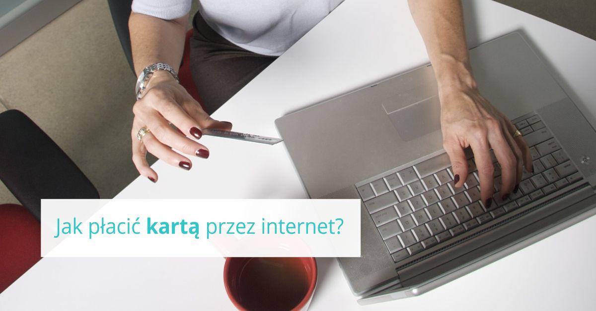 Jak płacić kartą przez internet?